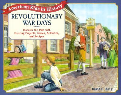 Revolutionary War Days By King, David C./ Noll, Cheryl Kirk (ILT)