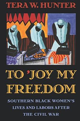 To 'Joy My Freedom By Hunter, Tera W.