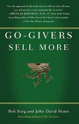 Go-Givers Sell More By Burg, Bob/ Mann, John David
